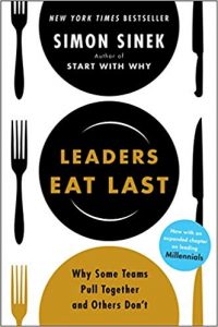 Book Review – Leaders Eat Last: Why Some Teams Pull Together and Others Don't