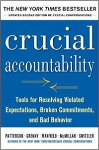 Book Review – Crucial Accountability: Tools for Resolving Violated Expectations, Broken Commitments, and Bad Behavior