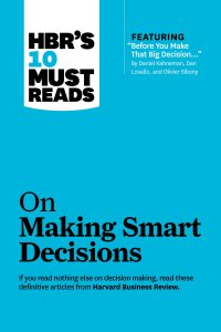 Article Review – HBR's 10 Must Reads on Making Smart Decisions
