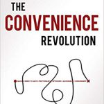 The Convenience Revolution book review taken from amazon explains how to retain customers.
