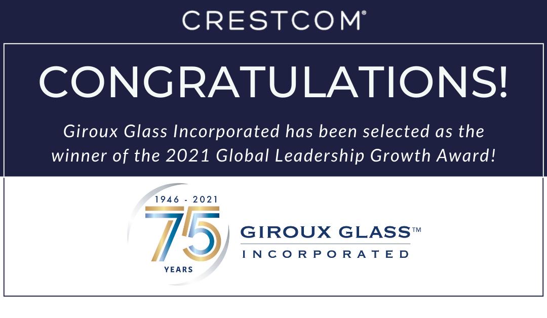 Crestcom International Announces Giroux Glass, Inc. as Winner of 2021 Global Leadership Growth Award